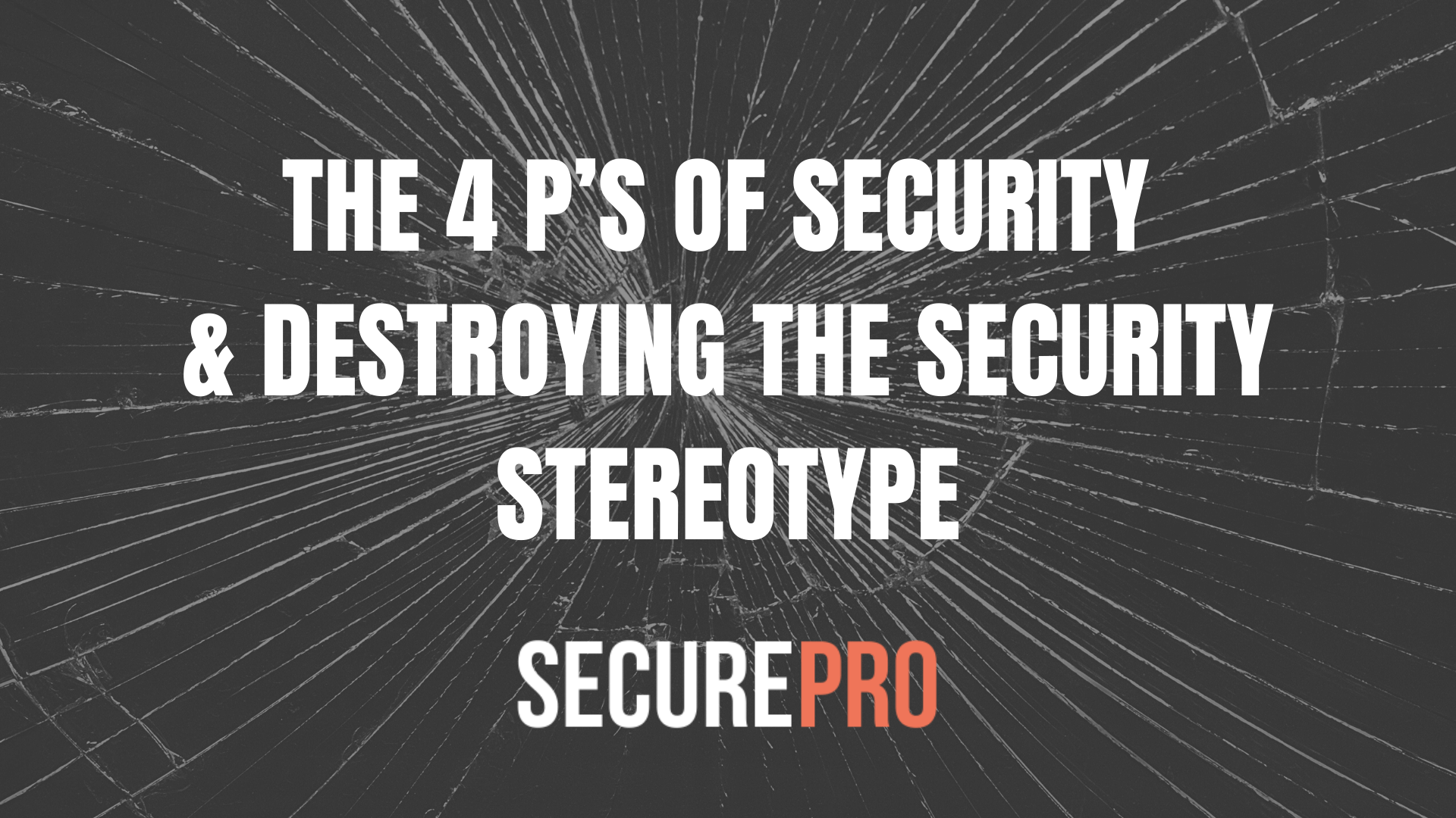 SecurePro Birmingham - The 4p's of Security
