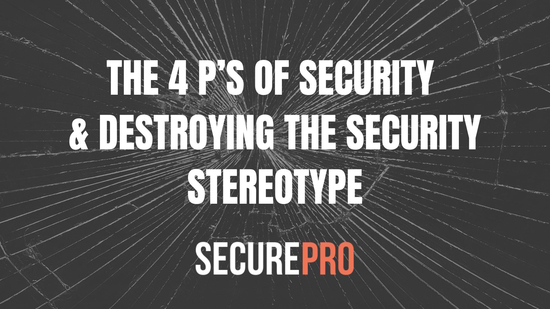 SecurePro Birmingham - The 4p's of Security
